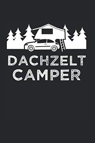 Dachzelt Camper: Dachzelt & Autodachzelt Notizbuch 6'x9' Autodach Geschenk für Camping Fan & Zelten