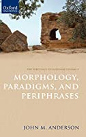 The Substance of Language: Morphology, Paradigms, and Periphrases (Oxford Linguistics)