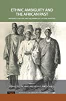 Ethnic Ambiguity and the African Past: Materiality, History, and the Shaping of Cultural Identities (Ucl Institute of Archaeology Publications)