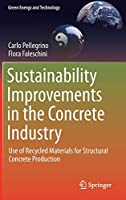 Sustainability Improvements in the Concrete Industry: Use of Recycled Materials for Structural Concrete Production (Green Energy and Technology)