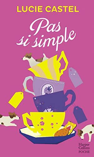 Pas si simple : Une comédie romantique jubilatoire !: une comédie romantique drôle et émouvante (&H)