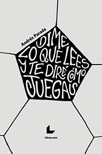 Dime lo que lees y te diré cómo juegas: Prólogo de Juan Manuel Rodríguez Iglesias