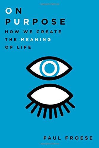 Image of On Purpose: How We Create the Meaning of Life
