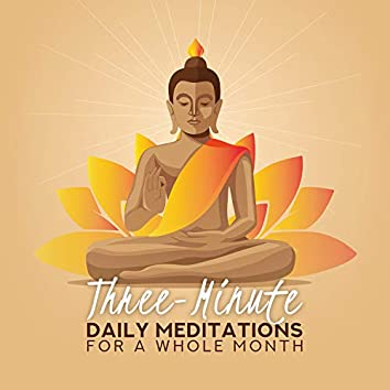 Three-Minute Daily Meditations for a Whole Month