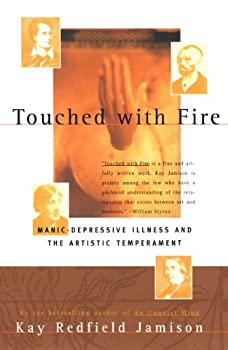 Touched with Fire  Manic-Depressive Illness and the Artistic Temperament