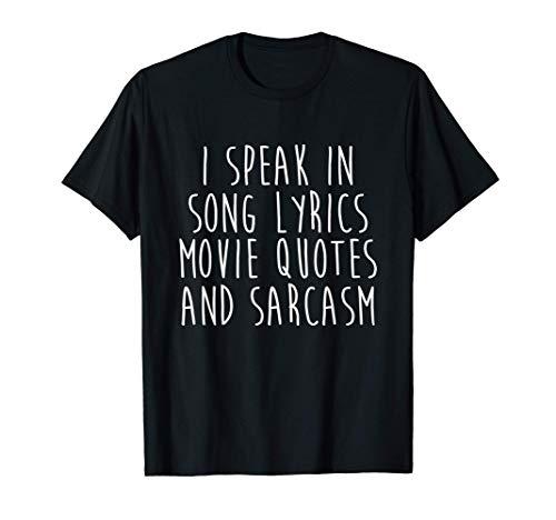 Hablo en letras de canciones, frases de películas y sarcasmo Camiset