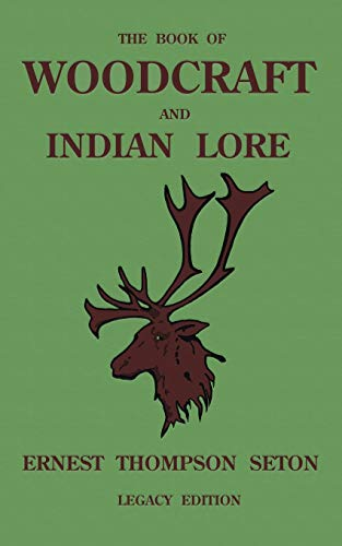 Compare Textbook Prices for The Book Of Woodcraft And Indian Lore Legacy Edition: A Classic Manual On Camping, Scouting, Outdoor Skills, Native American History, And Nature ... Roll Library of American Outdoors Classics Legacy ed. Edition ISBN 9781643891408 by Seton, Ernest Thompson