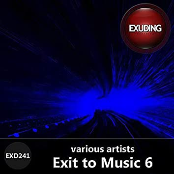 Exit To Music, Vol. 6