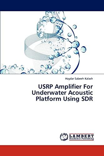 USRP Amplifier For Underwater Acoustic Platform Using SDR