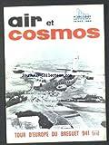 AIR ET COSMOS [No 26] du 14/01/1963 - TOUR D'EUROPE DU BREGUET 941 - PROJETS DE BUDGET 1964 AIR ET AVIATION CIVILE - LE PARLEMENT DU TRANSPORT AERIEN INTERNATIONAL A ROME - 8 RECORDS BATTUS PAR LES VOSTOK V ET VI - LE NORD AVIATION CT-41 - VERS LA FUSEE POSTALE - LE PILOTE D'ESSAIS SUR L'AVION PLANEUR RF-3