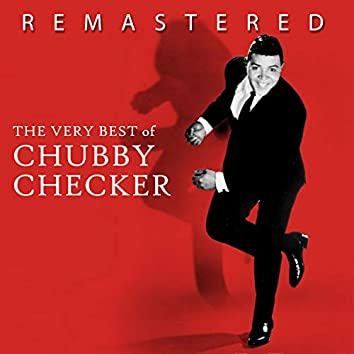 The Very Best of Chubby Checker (Remastered)