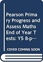 Pearson Primary Progress and Assess Maths End of Year Tests: Y5 8-pack (Progress & Assess Maths Print)