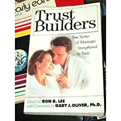 Trust Builders: How You Can Restore the Foundation of a Lasting Marriage: Ron R. Lee, Gary J. Oliver