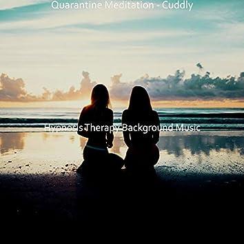 Quarantine Meditation - Cuddly