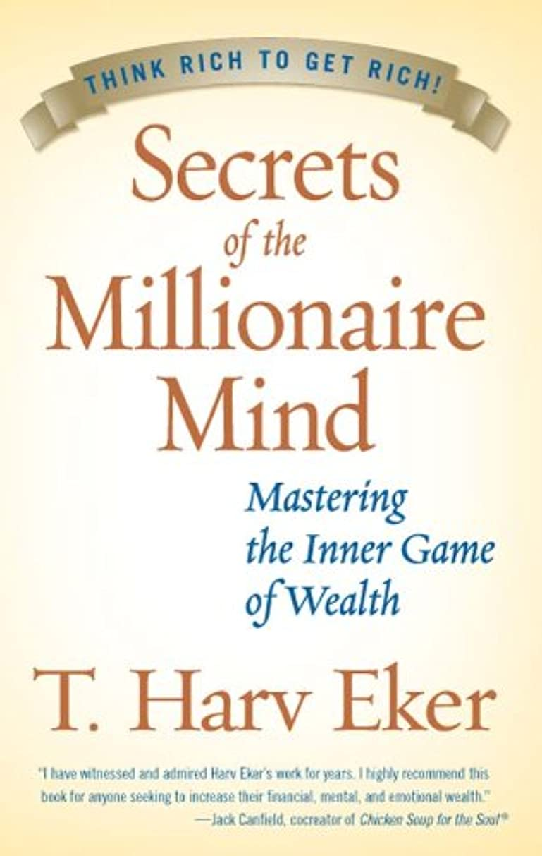 に慣れスケート気をつけてSecrets of the Millionaire Mind: Mastering the Inner Game of Wealth (English Edition)