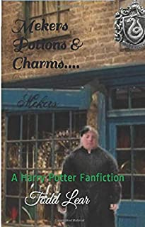 Mekers. Potions and Charms.: A Harry Potter Fanfiction.