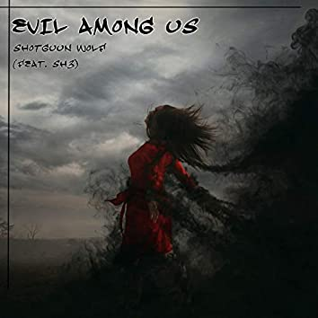 Evil Among Us (feat. SH3)
