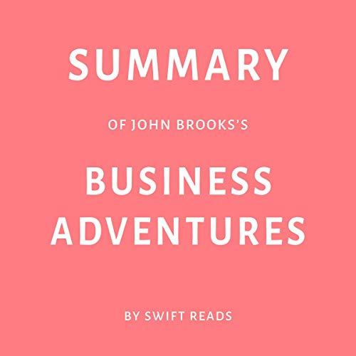 Summary of John Brooks's Business Adventures