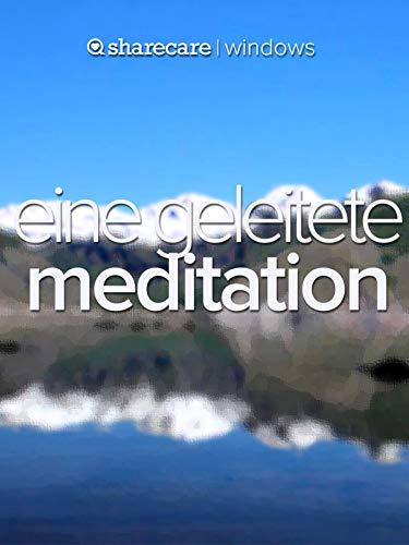 Eine Geleitete Meditation (a guided meditation)