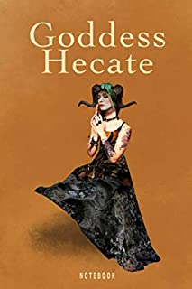 Goddess Hecate Notebook: Blank Lined Book Journal For Your Pagan Thoughts, Spells And Invocations