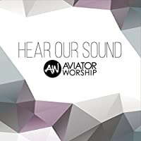 Hear Our Sound