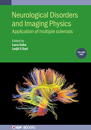 Neurological Disorders and Imaging Physics, Volume 1: Application of multiple sclerosis (IOP ebooks) (English Edition)
