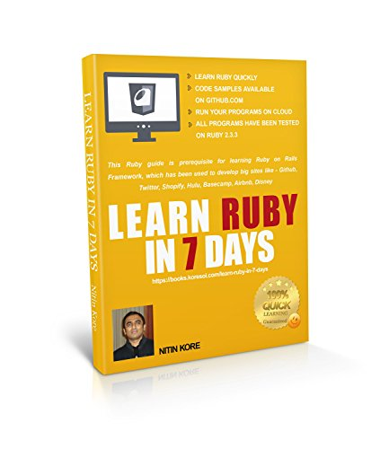 Learn Ruby In 7 Days: Ruby tutorial Guarantees quick learning. This Ruby guide has many practical examples, covers software programming concepts required ... life software projects. (English Edition)
