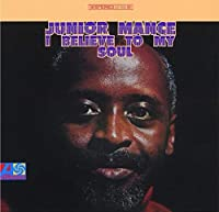 I Believe to My Soul by Junior Mance (2013-01-29)
