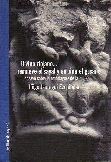 El Vino Riojano. Remueve El Sayal Y Empina El Gusano
