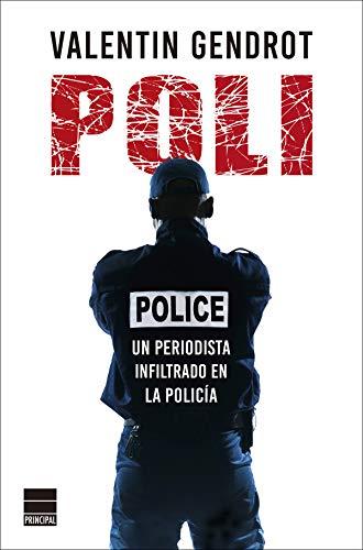 Poli: Un periodista infiltrado en la policía