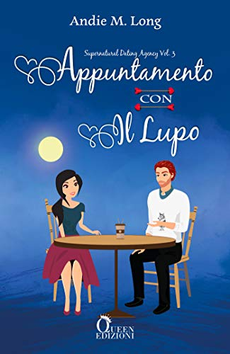 Appuntamento con il lupo (Supernatural Dating Agency Vol. 3) di [Andie M. Long, Michela Moroni]