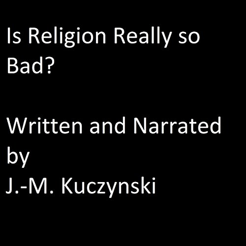 Is Religion Really So Bad? cover art