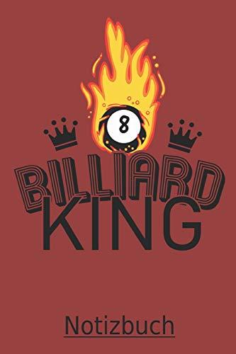 BILLIARD KING Notizbuch: Ein sehr schönes Billiard Notizbuch mit ganzen 100 linierten Seiten im tollen 6x9 Zoll Format (ca. DIN A5). Für alle Pool ... Ostern oder zum Geburtstag im 8 Ball Design!