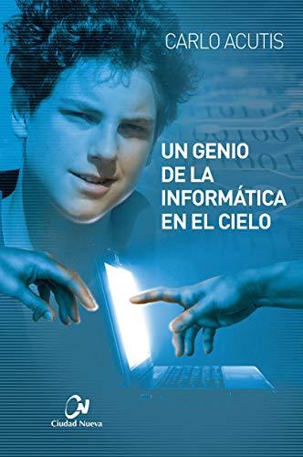 Carlo Acutis (Un genio de la informática en el cielo)
