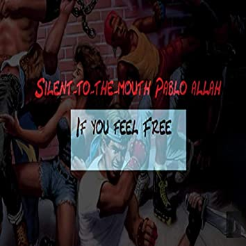 If You Feel Free (feat. Pablo Allah)