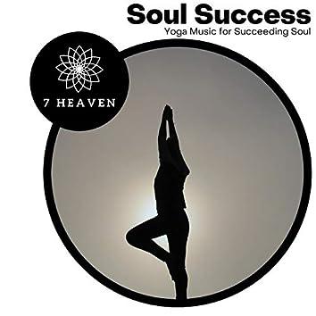 Soul Success - Yoga Music For Succeeding Soul