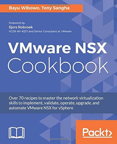 VMware NSX Cookbook: Over 70 rec...
