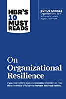 HBR's 10 Must Reads on Organizational Resilience Front Cover