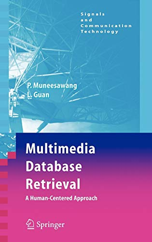Multimedia Database Retrieval:: A Human-Centered Approach (Signals and Communication Technology)