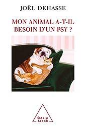 Mon animal a-t-il besoin d'un psy ? de Joël Dehasse