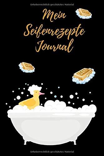 Mein Seifenrezepte Journal: Notizbuch für Seifenrezepte Seifen, Badekonfekt, Duschgel mit Vorlagen zum Eintragen / Eintragbuch / Notizbuch / DIN A5 / Cover mit Badewanne und Badeenten