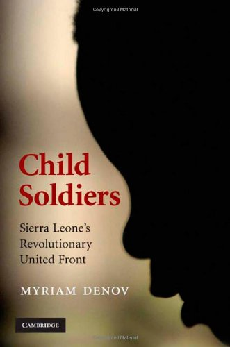 Child Soldiers: Sierra Leone's Revolutionary United Front (English Edition)