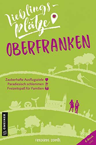 Lieblingsplätze Oberfranken (Lieblingsplätze im GMEINER-Verlag)
