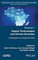 Digital Technologies and African Societies: Challenges and Opportunities