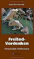 Freitod-Vordenken: Perisuizidale Praeflexionen