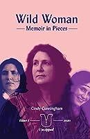 Wild Woman - Memoir in Pieces