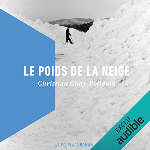 Le poids de la neige [The Weight of the Snow] audiobook cover art
