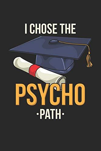 I Chose The Psycho Path: Psychologie Student Notizbuch / Tagebuch / Heft mit Punkteraster Seiten. Notizheft mit Dot Grid, Journal, Planer für Termine oder To-Do-Liste.