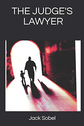 Compare Textbook Prices for The Judge's Lawyer  ISBN 9798656826686 by Sobel, Jack,Sobel, Jack,Levin, Donna,Wheeler, Dennis