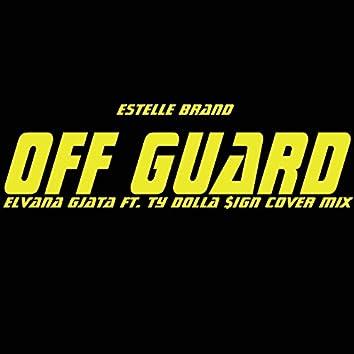 Off Guard (Elvana Gjata ft. Ty Dolla $ign Cover Mix)